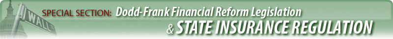SPECIAL SECTION: Dodd-Frank Financial Reform Legislation & State Insurance Regulation