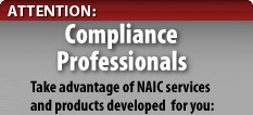 Attention: Compliance Professionals.  Take advantage of NAIC services and products developed for you